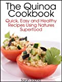 img - for The Quinoa Cookbook: Quick, Easy and Healthy Recipes Using Natures Superfood book / textbook / text book