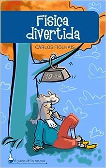 Fisica divertida/ Fun Physic (El Juego De La Ciencia) (Spanish Edition