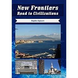 New Frontiers Road to Civilizations Naples Sojourn