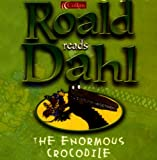 Roald Dahl The Enormous Crocodile: Complete and Unabridged