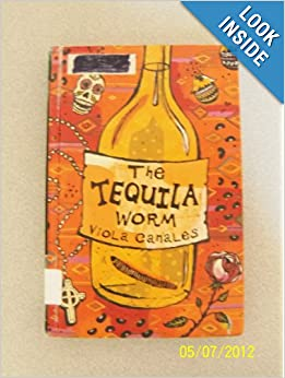 The Tequila Worm: Viola Canales: 9780385909051: Amazon.com: Books