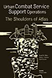 Urban Combat Service Support Operations: The Shoulders of Atlas
