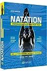 Natation - Preparation Athletique pour Tous - de la Formation au Haut Niveau par Lhopitalier