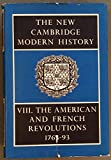 img - for The New Cambridge Modern History, Vol. 8: The American and French Revolutions, 1763-93 book / textbook / text book