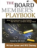 img - for The Board Member's Playbook: Using Policy Governance to Solve Problems, Make Decisions, and Build a Stronger Board book / textbook / text book