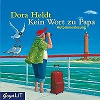 Kein Wort zu Papa Hörbuch von Dora Heldt Gesprochen von: Dora Heldt