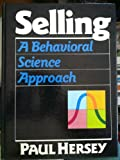 Selling: A Behavioral Science Approach (013805441X) by Hersey, Paul