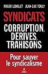 Syndicats, corruption, d�rives, trahi...