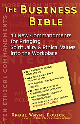 The Business Bible: 10 New Commandments for Bringing Spirituality & Ethical Values into the Workplace
