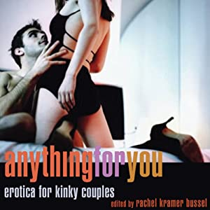 Anything for You: Erotica for Kinky Couples | [Rachel Kramer Bussel]