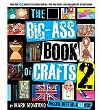 img - for The Big-ass Book of Crafts 2 (Big-ass Book of Crafts) (Paperback) - Common book / textbook / text book