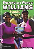 img - for Serena and Venus Williams Tennis Stars (Sports and Recreation) book / textbook / text book