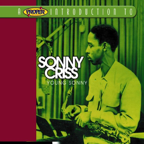 A Proper Introduction to Sonny Criss Young Sonny