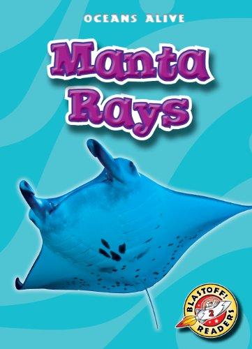 Manta Rays (Blastoff! Readers: Oceans Alive) (Blastoff! Readers: Oceans Alive (Hardcover))