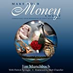 Make Your Money Count: Connecting Your Resources to What Matters Most | Jim R Munchbach