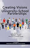 img - for Creating Visions for University-School Partnerships (HC) (Research in Professional Development Schools) book / textbook / text book