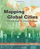 Mapping Global Cities: GIS Methods in Urban Analysis