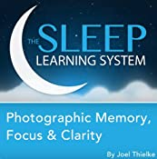 Photographic Memory, Focus & Clarity, Guided Meditation and Affirmations (The Sleep Learning System) | [Joel Thielke]