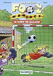 Les petits Foot Maniacs, Tome 1 : Le coup du ballon