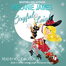 Joyful Leigh: Literal Leigh Romance Diaries, Book 5 (       UNABRIDGED) by Melanie James Narrated by Hollie Jackson