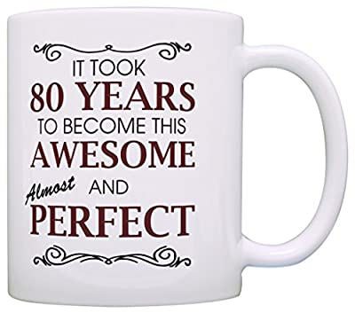 80th Birthday Gifts For All Took 80 Years Awesome Funny Gift Coffee Mug Tea Cup