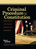 Criminal Procedure and the Constitution, Leading Supreme Court Cases and Introductory Text, 2014 (American Casebook Series) (English and English Edition)