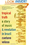 Tropical Truth: A Story Of Music And...