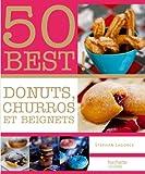 Donuts, Beignets et Churros: 50 BEST