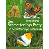 "Die Schmetterlings-Party. Ein Schmetterlinge-Bilderbuchvon ""Ronald Henss"""