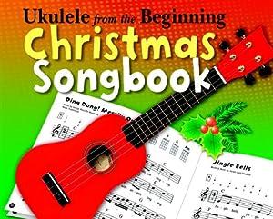 Ukulele From The Beginning Christmas Songbook - Sheet Music