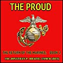 The Proud: The Return of the Marines, Book 2 (       UNABRIDGED) by Jonathan P. Brazee Narrated by Eddie Frierson