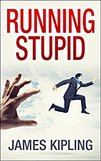(FREE on 2/16) Running Stupid by James Kipling - http://eBooksHabit.com