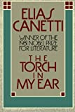 The Torch in my Ear (0037451804) by Canetti, Elias