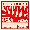 Le vivant Discours Auteur(s) : Jean-Claude Ameisen Narrateur(s) : Jean-Claude Ameisen