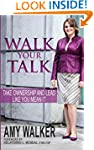 Walk Your Talk: Take Ownership and Le...