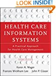 Health Care Information Systems: A Pr...