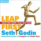 Leap First: Creating Work That Matters | [Seth Godin]