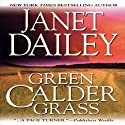 Green Calder Grass: Calder Saga, Book 6 (       UNABRIDGED) by Janet Dailey Narrated by Mil Nicholson