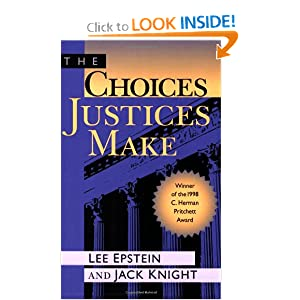 The Choices Justices Make Jack Knight and Lee Epstein