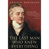 Last Man Who Knew Everythingby Andrew Robinson