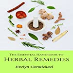 The Essential Handbook to Herbal Remedies | Evelyn Carmichael