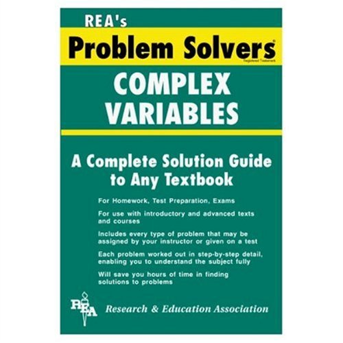 Complex Variables Problem Solver (Problem Solvers Solution Guides), by Emil G. Milewski Ph.D.  Chief Editor