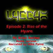 LYCCYX Episode 2: Rise of the Hyans | Brian Barber