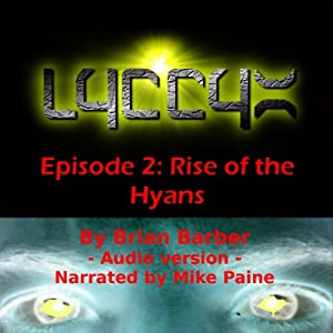 LYCCYX Episode 2: Rise of the Hyans | [Brian Barber]