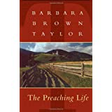The Preaching Life (Dan Josselyn Memorial Publication) ~ Barbara Brown Taylor