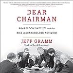 Dear Chairman: Boardroom Battles and...