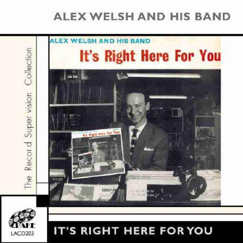 It's Right Here for You by Alex Welsh