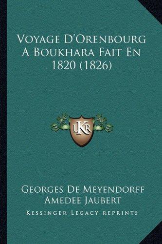 Voyage D'Orenbourg a Boukhara Fait En 1820 (1826)