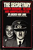 img - for Secretary, Martin Bormann: The Man Who Manipulated Hitler book / textbook / text book