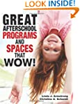 Great Afterschool Programs and Spaces...